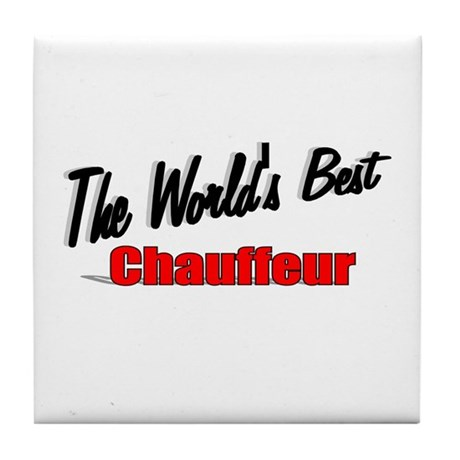 """The World's Best Chauffeur"" Tile Coaster"