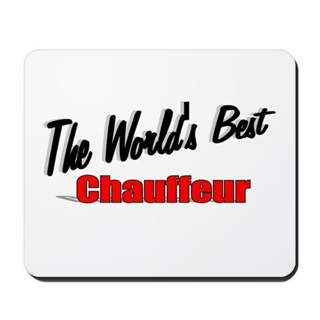 """The World's Best Chauffeur"" Mousepad"