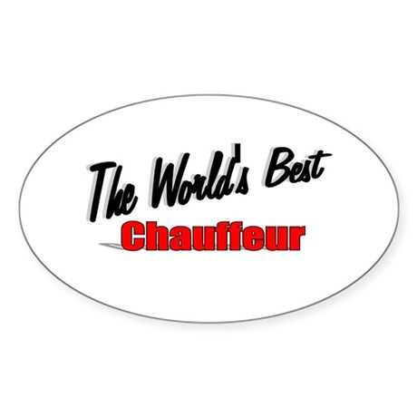 """The World's Best Chauffeur"" Oval Sticker"