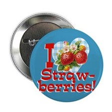 "I Love Strawberries 2.25"" Button"