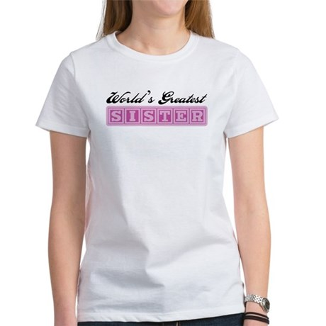 World's Greatest Sister Women's T-Shirt