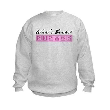 World's Greatest Sister Kids Sweatshirt