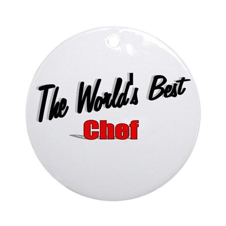 """The World's Best Chef"" Ornament (Round)"