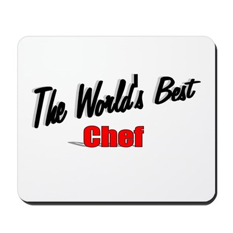 """The World's Best Chef"" Mousepad"