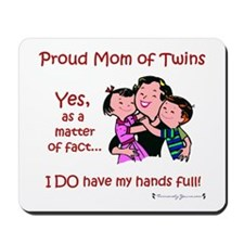 Proud Mom - I Do have my hands full - Mousepad
