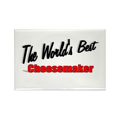 """The World's Best Cheesemaker"" Rectangle Magnet (1"