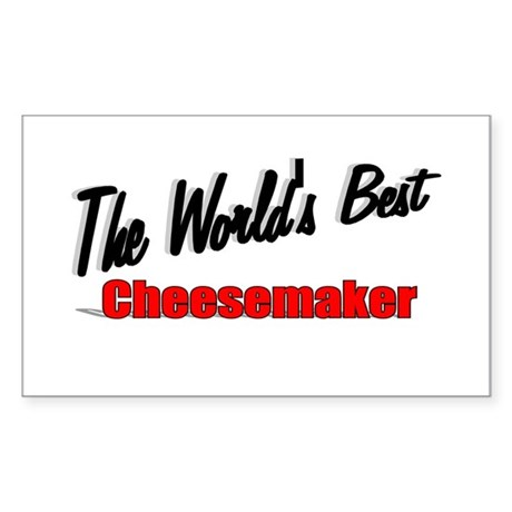 """The World's Best Cheesemaker"" Sticker (Rectangula"