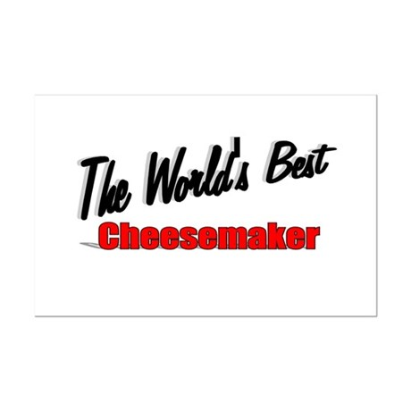 """The World's Best Cheesemaker"" Mini Poster Print"