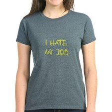 I hate my job Tee