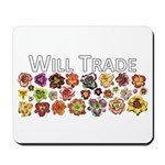 Will Trade for Daylilies Mousepad