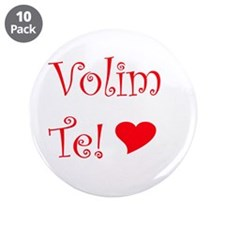 "Volim Te! 3.5"" Button (10 pack)"