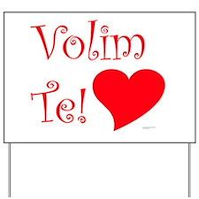 Volim Te! Yard Sign