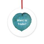 Want to trade hostas? Ornament (Round)