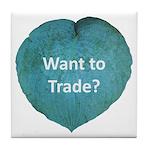 Want to trade hostas? Tile Coaster