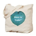 Want to trade hostas? Tote Bag