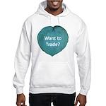 Want to trade hostas? Hooded Sweatshirt