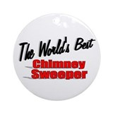 """The World's Best Chimney Sweeper"" Ornament (Round"