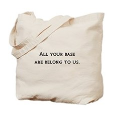 All Your Base Tote Bag