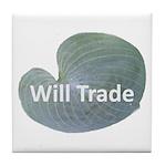 Will trade for hostas Tile Coaster