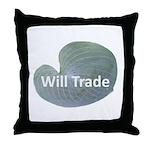 Will trade for hostas Throw Pillow
