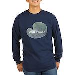 Will trade for hostas Long Sleeve Dark T-Shirt