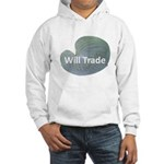Will trade for hostas Hooded Sweatshirt