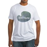 Will trade for hostas Fitted T-Shirt