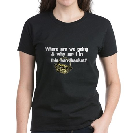 ...in a Handbasket Women's Dark T-Shirt