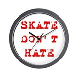 Skate Don't Hate Wall Clock