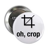 """oh, crop"" 2.25"" Button"