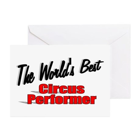 """The World's Best Circus Performer"" Greeting Cards"