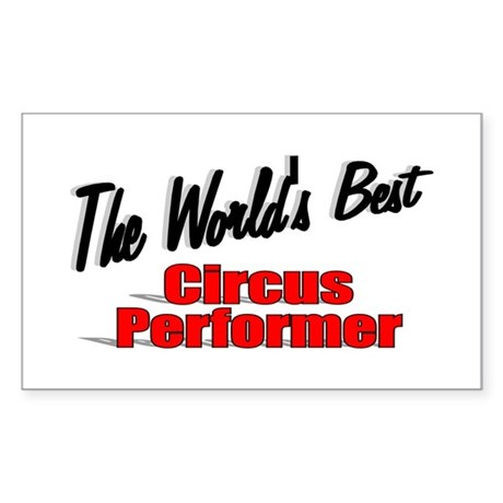 """The World's Best Circus Performer"" Sticker (Recta"