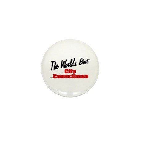 """The World's Best City Councilman"" Mini Button"