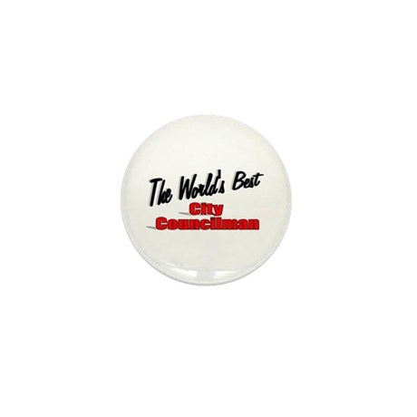 """The World's Best City Councilman"" Mini Button (10"