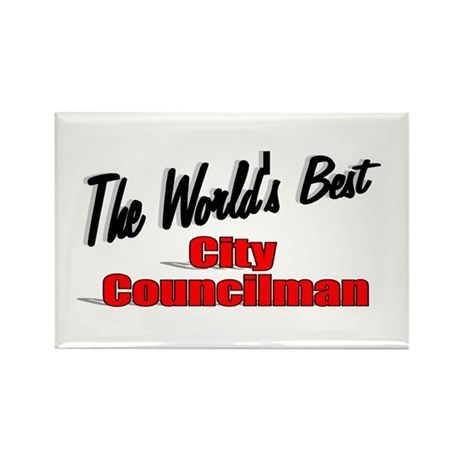 """The World's Best City Councilman"" Rectangle Magne"