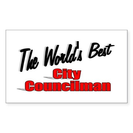 """The World's Best City Councilman"" Sticker (Rectan"