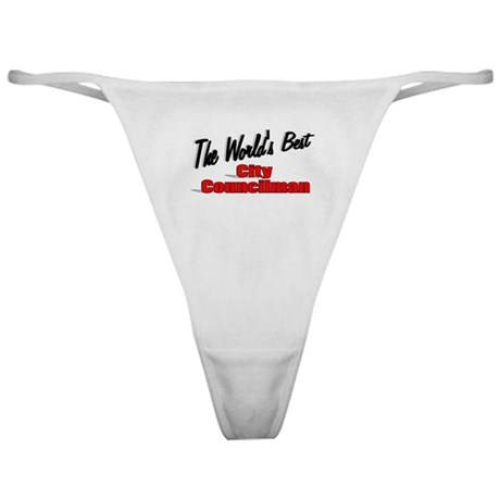 """The World's Best City Councilman"" Classic Thong"