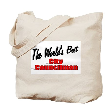 """The World's Best City Councilman"" Tote Bag"