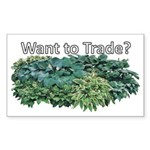 Want to trade hostas? Rectangle Sticker