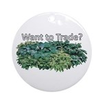Want to trade hostas? Ornament (Round)