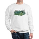 Want to trade hostas? Sweatshirt