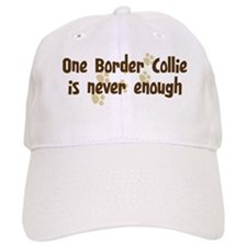 Never enough: Border Collie Baseball Cap