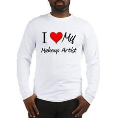 I Heart My Makeup Artist Long Sleeve T-Shirt
