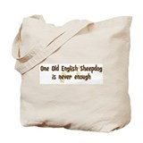 Never enough: Old English She Tote Bag