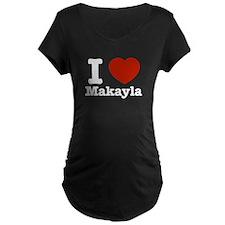 I love Makayla T-Shirt