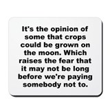Cute Its the opinion of some that crops could be grown Mousepad
