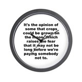 Its the opinion of some that crops could be grown Wall Clock