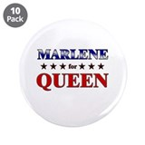 "MARLENE for queen 3.5"" Button (10 pack)"