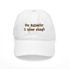 Never enough: Rottweiler Baseball Cap