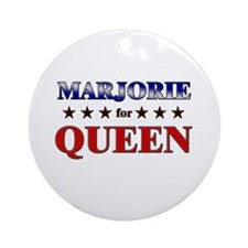 MARJORIE for queen Ornament (Round)